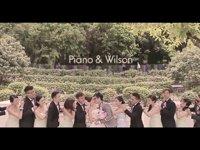 Piano & Wilson Wedding Summary - 即日剪片 - Piano & Wilson - Wilson Chan