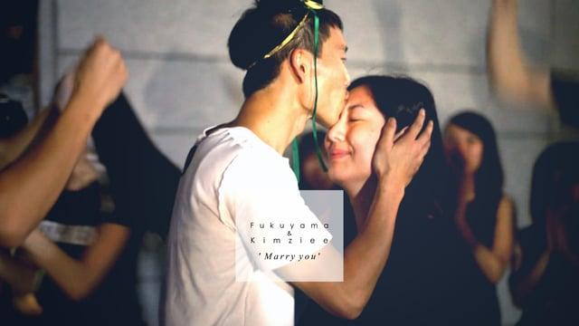 Marry you | DancingJuice Fukuyama & Kimziee - 婚禮短片 - Fukuyama & Kimziee - CS Photography